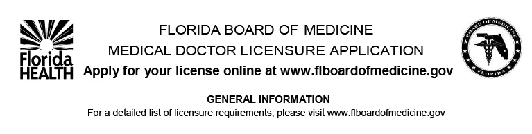 A application from the Florida Board of Medicine for a medical doctor to be licensed in practicing medicine